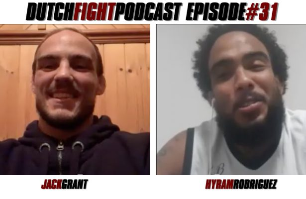 Dutch Fight Podcast - Episode 31 - Jack Grant & Hyram Rodriguez